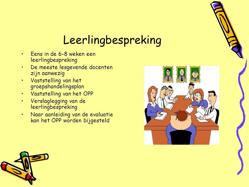 Leerlingbespreking Eens in de 6-8 weken een leerlingbespreking De meeste lesgevende docenten zijn aanwezig Vaststelling van het groepshandelingsplan V
