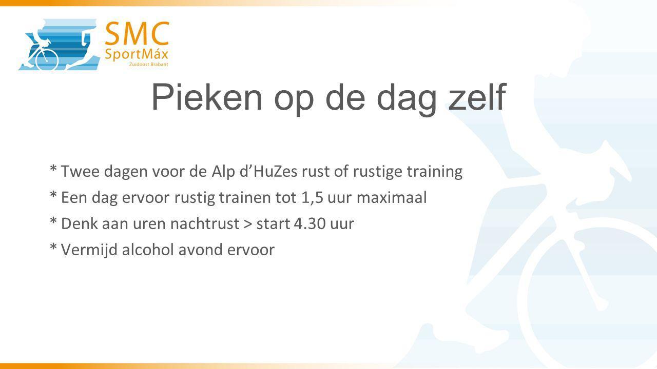 Pieken op de dag zelf *Twee dagen voor de Alp d'HuZes rust of rustige training *Een dag ervoor rustig trainen tot 1,5 uur maximaal *Denk aan uren nachtrust > start 4.30 uur *Vermijd alcohol avond ervoor