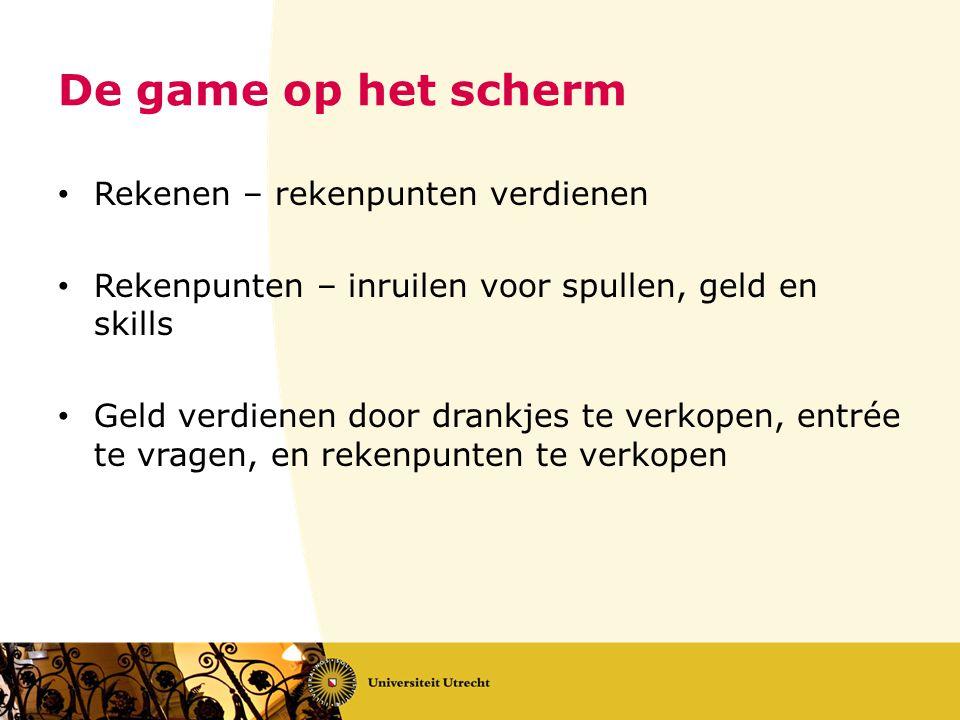De game op het scherm Rekenen – rekenpunten verdienen Rekenpunten – inruilen voor spullen, geld en skills Geld verdienen door drankjes te verkopen, en