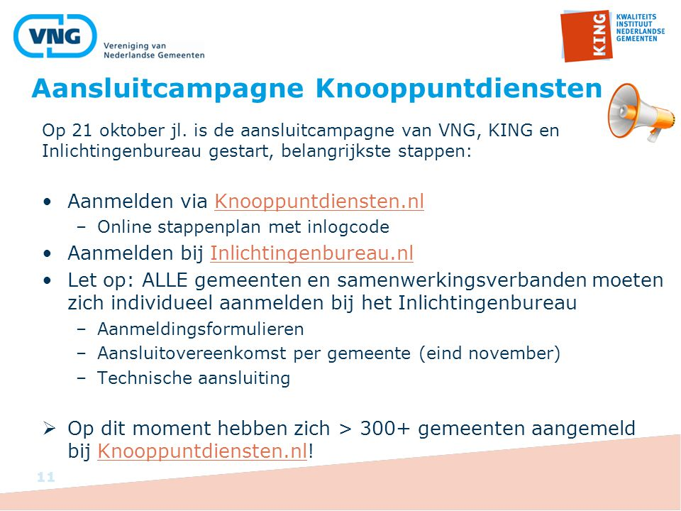 11 Aansluitcampagne Knooppuntdiensten Op 21 oktober jl.