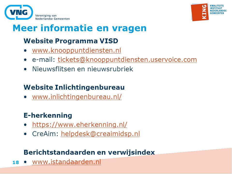 Meer informatie en vragen Website Programma VISD www.knooppuntdiensten.nl e-mail: tickets@knooppuntdiensten.uservoice.comtickets@knooppuntdiensten.uservoice.com Nieuwsflitsen en nieuwsrubriek Website Inlichtingenbureau www.inlichtingenbureau.nl/ E-herkenning https://www.eherkenning.nl/ CreAim: helpdesk@creaimidsp.nlhelpdesk@creaimidsp.nl Berichtstandaarden en verwijsindex www.istandaarden.nl 18