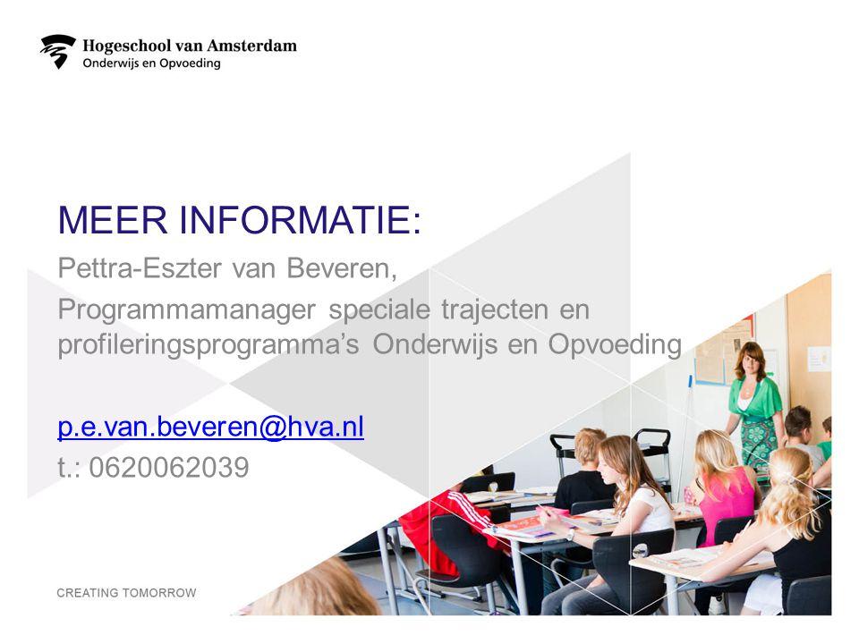 MEER INFORMATIE: Pettra-Eszter van Beveren, Programmamanager speciale trajecten en profileringsprogramma's Onderwijs en Opvoeding p.e.van.beveren@hva.
