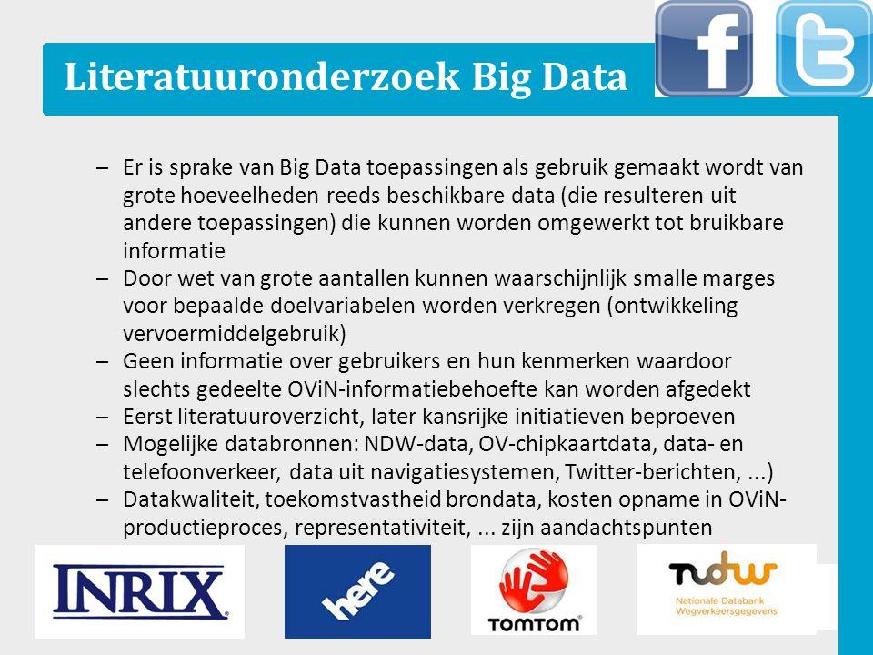 Literatuuronderzoek Big Data – Er is sprake van Big Data toepassingen als gebruik gemaakt wordt van grote hoeveelheden reeds beschikbare data (die res