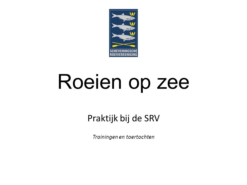 Roeien op zee Praktijk bij de SRV Trainingen en toertochten