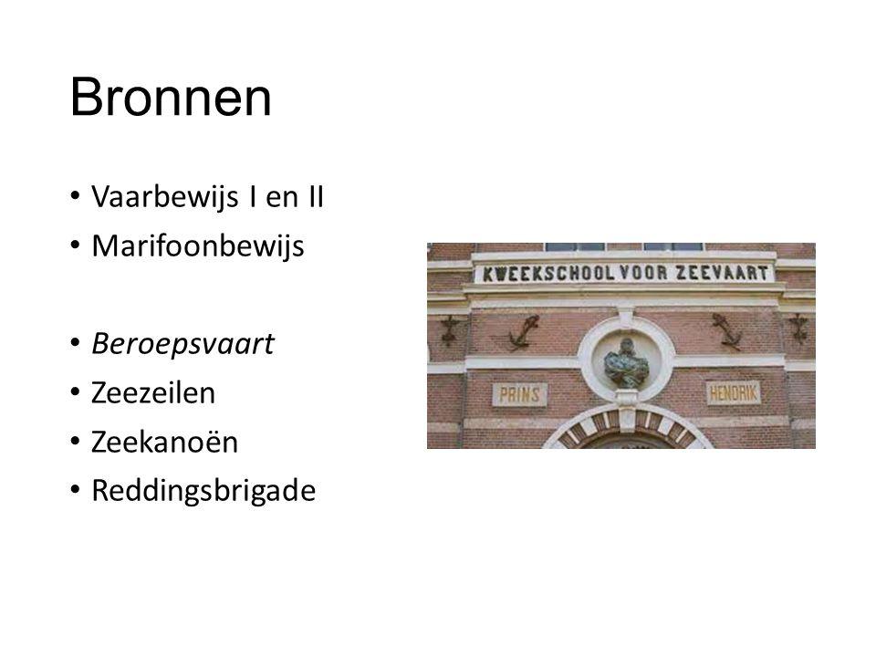 Bronnen Vaarbewijs I en II Marifoonbewijs Beroepsvaart Zeezeilen Zeekanoën Reddingsbrigade