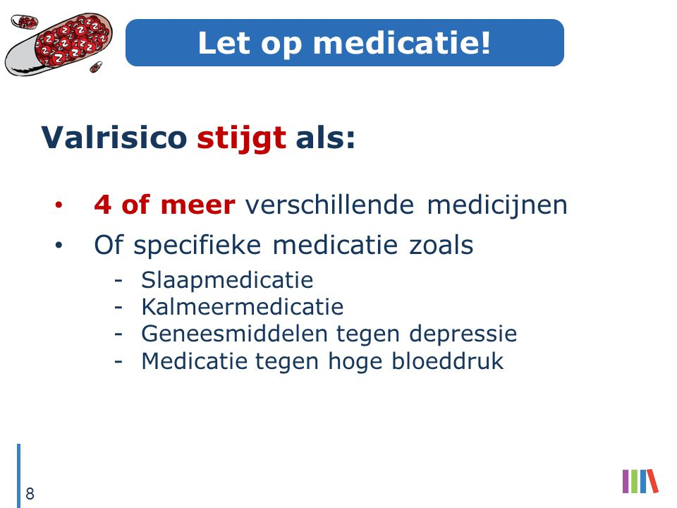 Let op medicatie.
