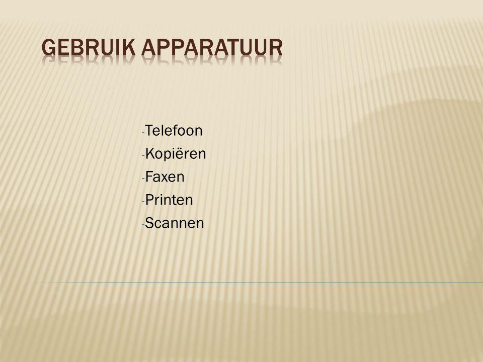 - Telefoon - Kopiëren - Faxen - Printen - Scannen