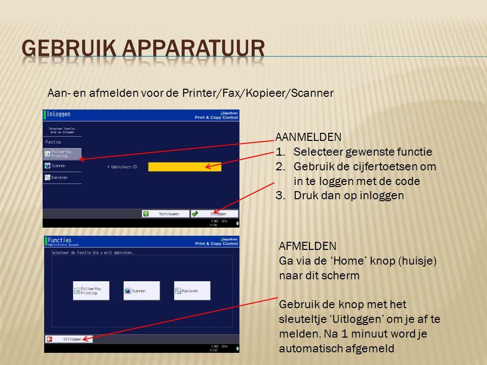AANMELDEN 1.Selecteer gewenste functie 2.Gebruik de cijfertoetsen om in te loggen met de code 3.Druk dan op inloggen Aan- en afmelden voor de Printer/Fax/Kopieer/Scanner AFMELDEN Ga via de 'Home' knop (huisje) naar dit scherm Gebruik de knop met het sleuteltje 'Uitloggen' om je af te melden.