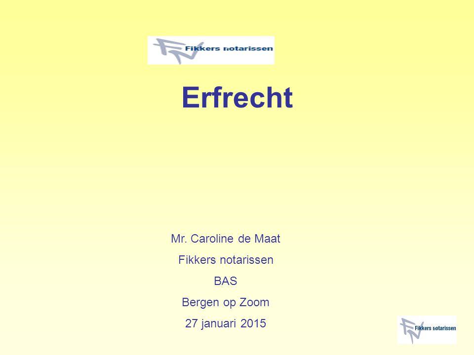 Erfrecht Mr. Caroline de Maat Fikkers notarissen BAS Bergen op Zoom 27 januari 2015