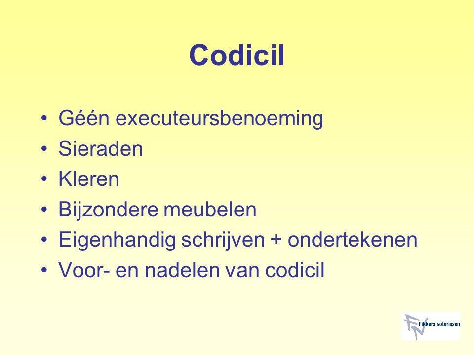 Codicil Géén executeursbenoeming Sieraden Kleren Bijzondere meubelen Eigenhandig schrijven + ondertekenen Voor- en nadelen van codicil