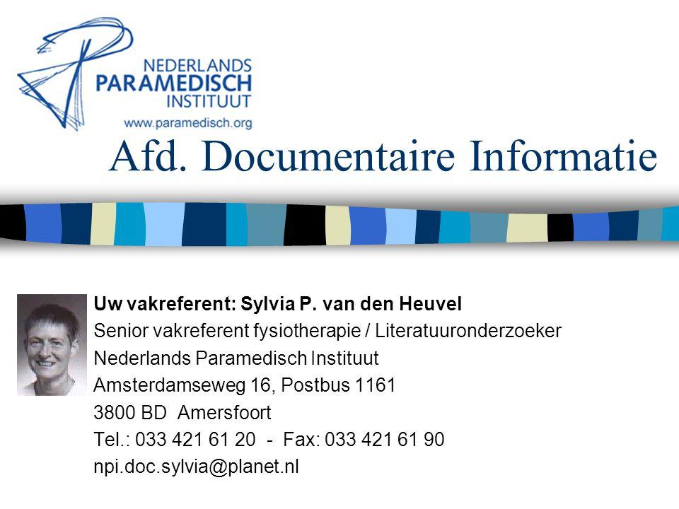 Afd.Documentaire Informatie Uw vakreferent: Sylvia P.