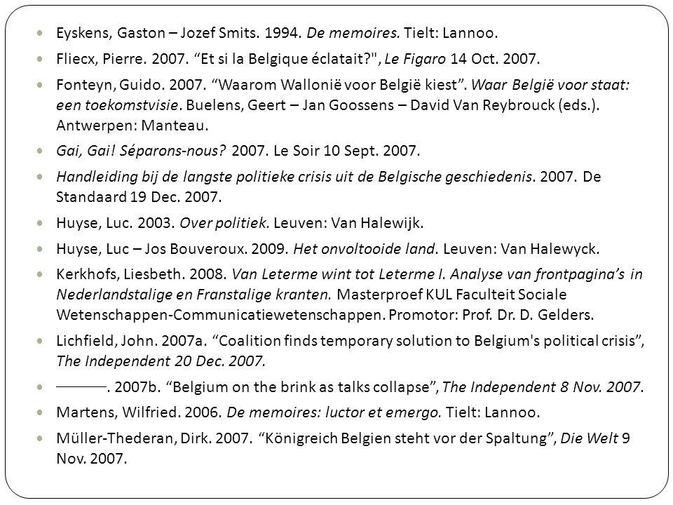 "Eyskens, Gaston – Jozef Smits. 1994. De memoires. Tielt: Lannoo. Fliecx, Pierre. 2007. ""Et si la Belgique éclatait?"