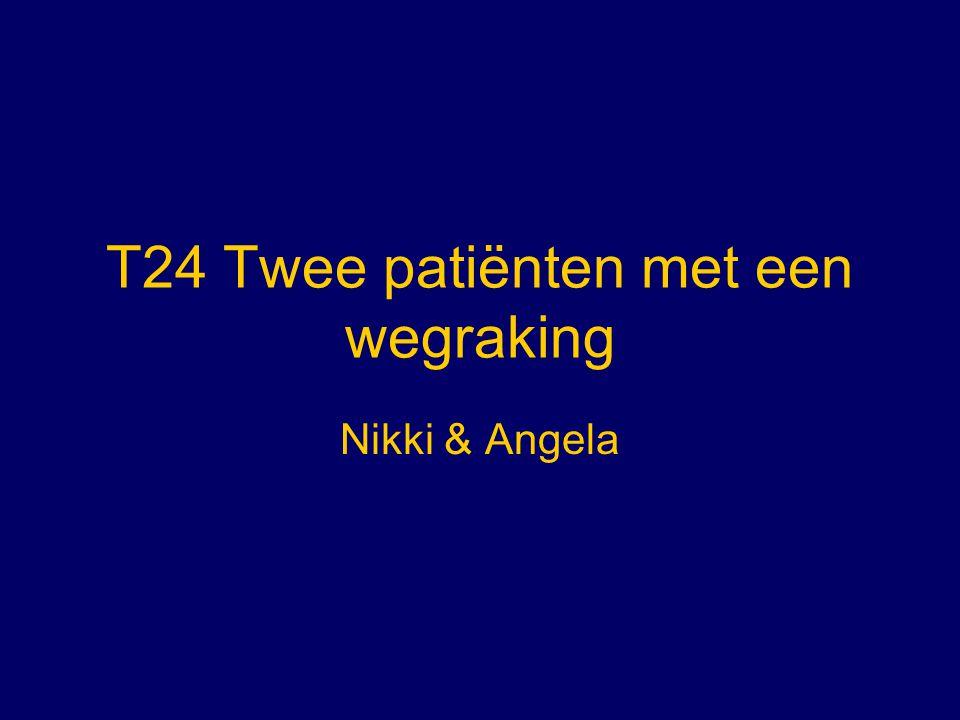 T24 Twee patiënten met een wegraking Nikki & Angela