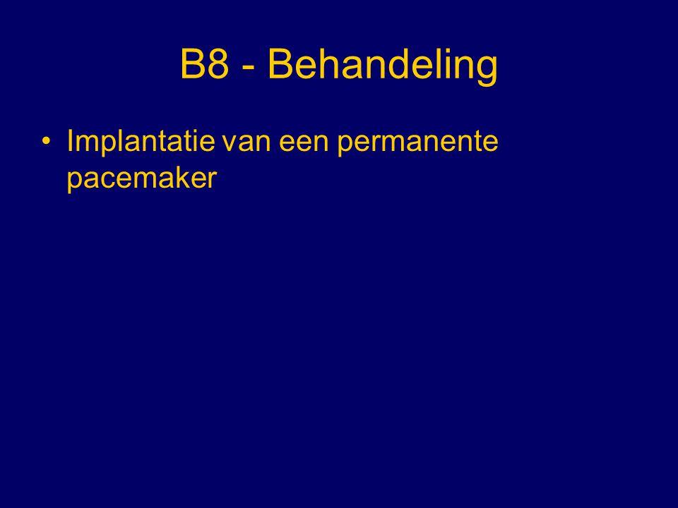 B8 - Behandeling Implantatie van een permanente pacemaker