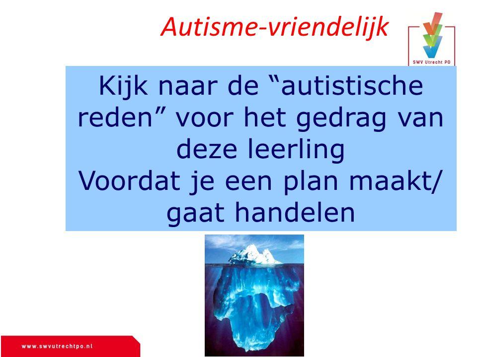 """Kijk naar de """"autistische reden"""" voor het gedrag van deze leerling Voordat je een plan maakt/ gaat handelen Autisme-vriendelijk"""