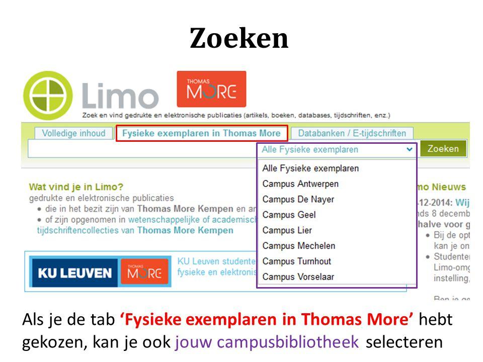Als je de tab 'Fysieke exemplaren in Thomas More' hebt gekozen, kan je ook jouw campusbibliotheek selecteren Zoeken