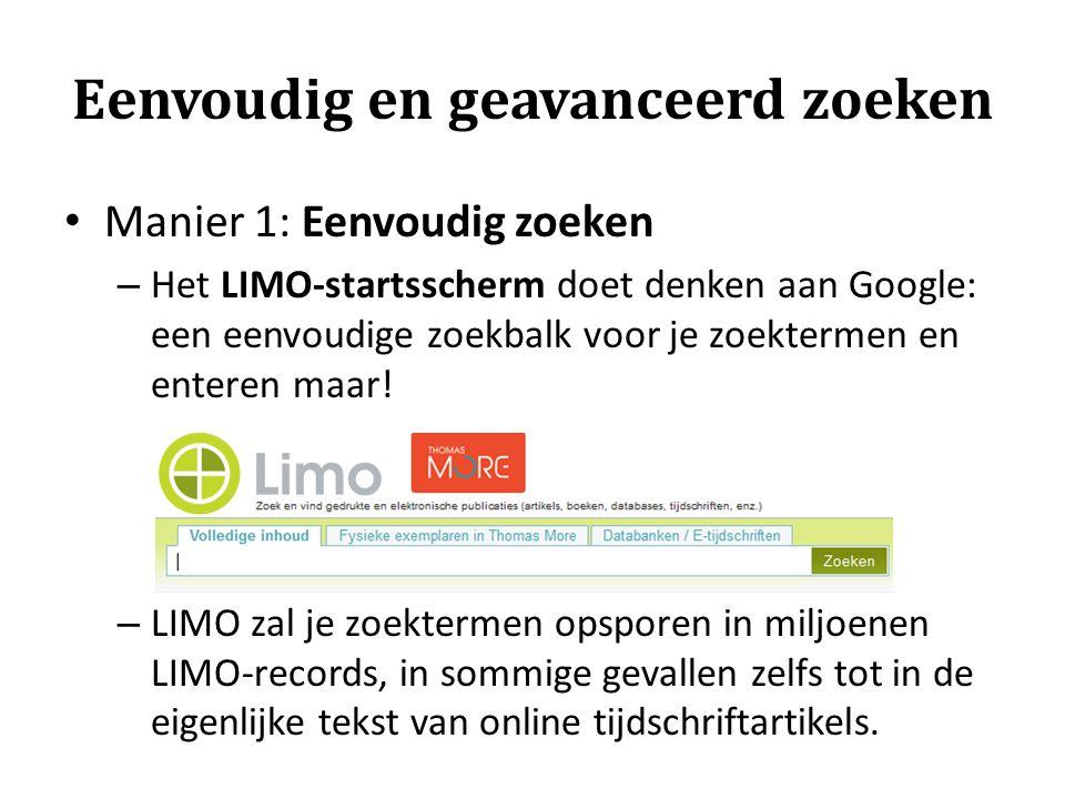 Eenvoudig en geavanceerd zoeken Manier 1: Eenvoudig zoeken – Het LIMO-startsscherm doet denken aan Google: een eenvoudige zoekbalk voor je zoektermen