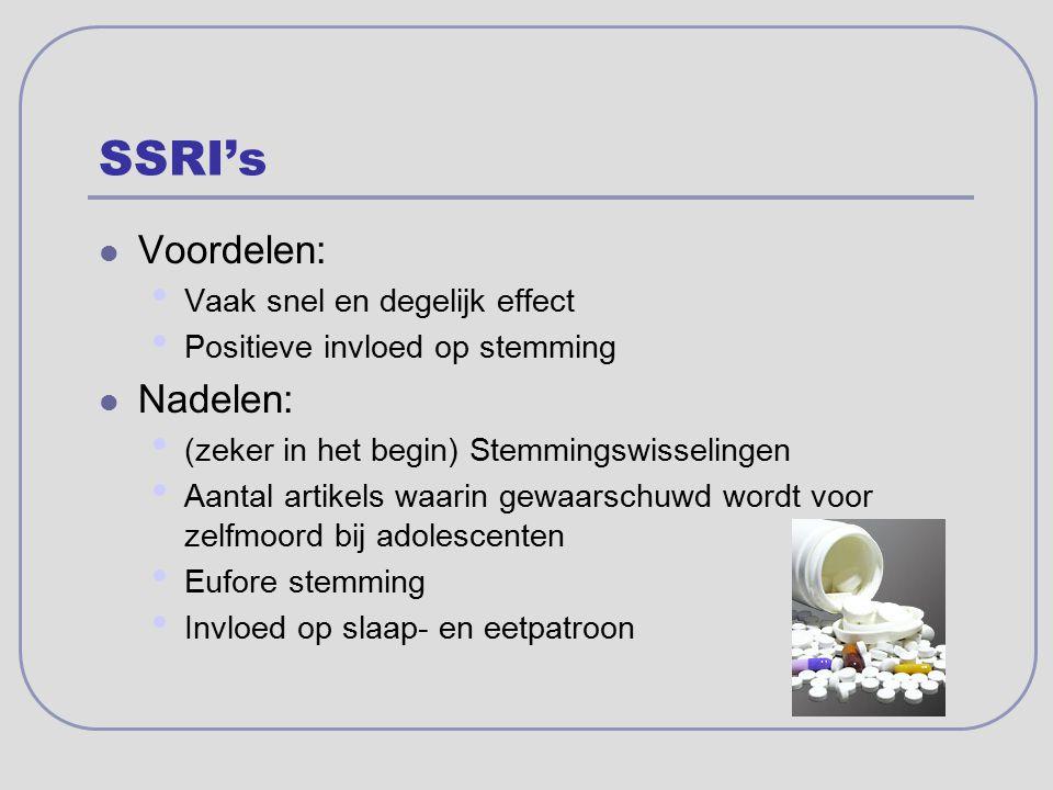 SSRI's Voordelen: Vaak snel en degelijk effect Positieve invloed op stemming Nadelen: (zeker in het begin) Stemmingswisselingen Aantal artikels waarin