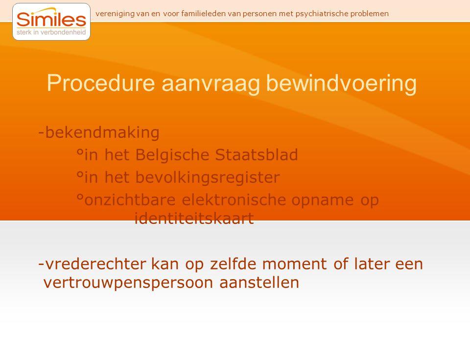vereniging van en voor familieleden van personen met psychiatrische problemen Procedure aanvraag bewindvoering -bekendmaking °in het Belgische Staatsb