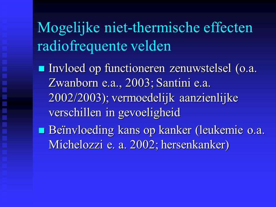 Mogelijke niet-thermische effecten radiofrequente velden Invloed op functioneren zenuwstelsel (o.a.