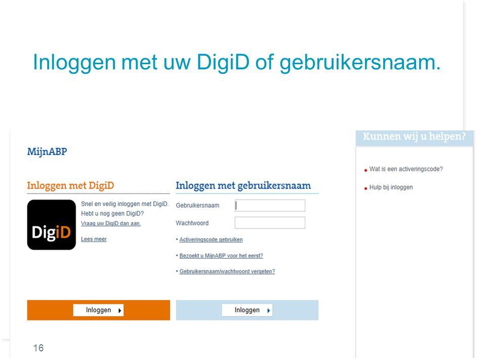 Inloggen met uw DigiD of gebruikersnaam. 16