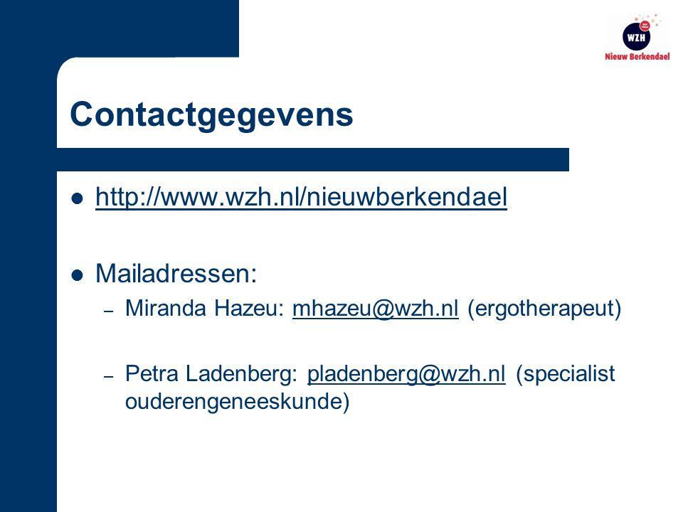 Contactgegevens http://www.wzh.nl/nieuwberkendael Mailadressen: – Miranda Hazeu: mhazeu@wzh.nl (ergotherapeut)mhazeu@wzh.nl – Petra Ladenberg: pladenberg@wzh.nl (specialist ouderengeneeskunde)pladenberg@wzh.nl