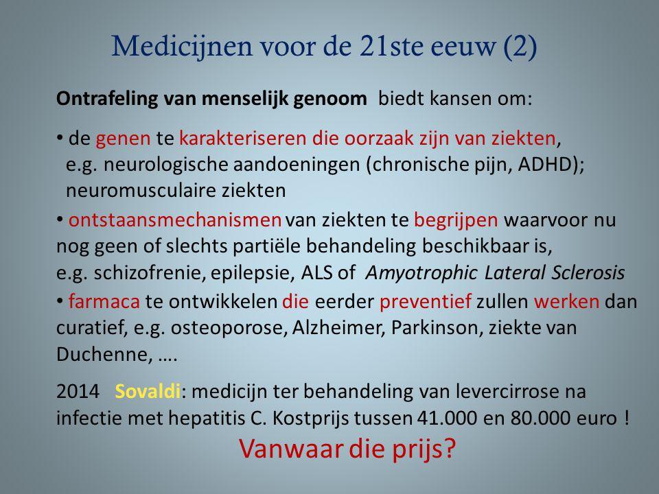 Medicijnen voor de 21ste eeuw (2) Ontrafeling van menselijk genoom biedt kansen om: de genen te karakteriseren die oorzaak zijn van ziekten, e.g. neur