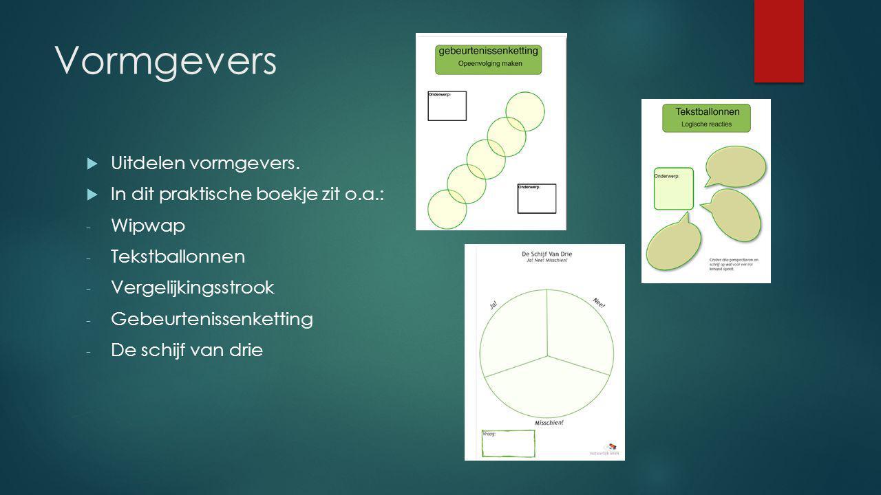 Vormgevers  Uitdelen vormgevers.  In dit praktische boekje zit o.a.: - Wipwap - Tekstballonnen - Vergelijkingsstrook - Gebeurtenissenketting - De sc