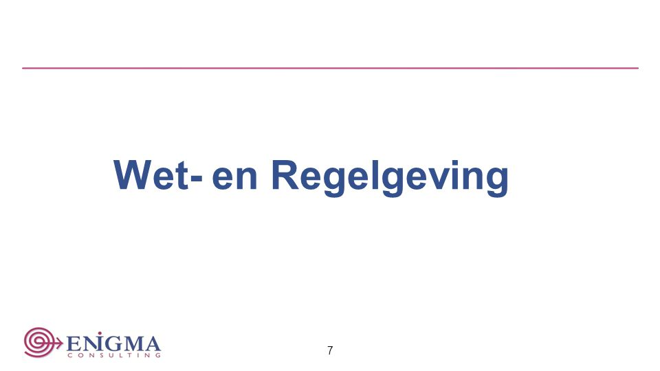 Wet- en Regelgeving 7