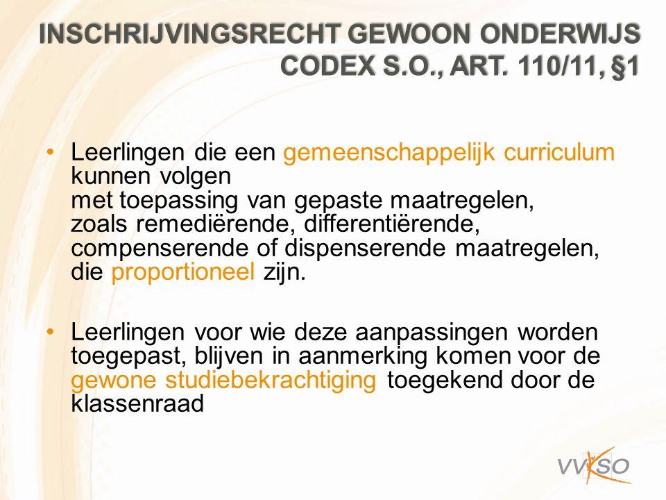 INSCHRIJVINGSRECHT GEWOON ONDERWIJS CODEX S.O., ART. 110/11, §1 Leerlingen die een gemeenschappelijk curriculum kunnen volgen met toepassing van gepas