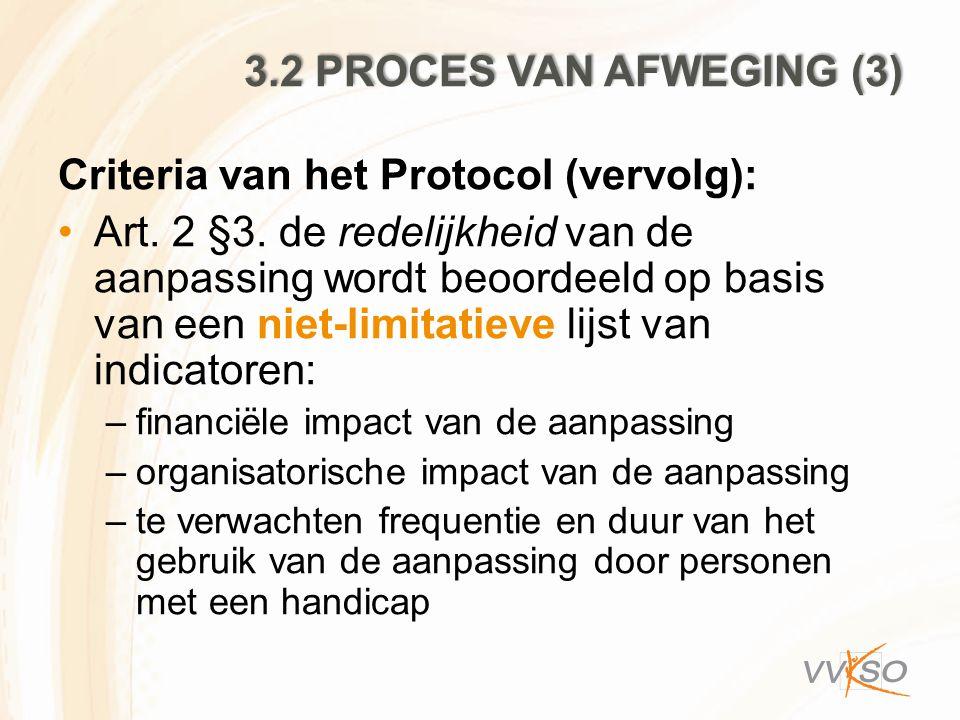 3.2 PROCES VAN AFWEGING (3) Criteria van het Protocol (vervolg): Art. 2 §3. de redelijkheid van de aanpassing wordt beoordeeld op basis van een niet-l