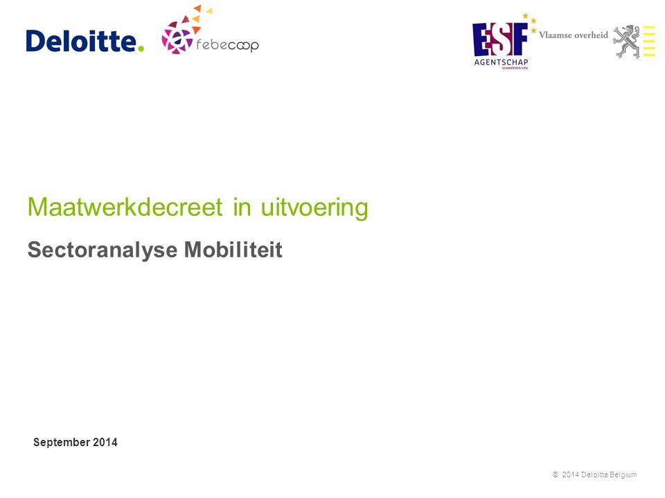 Maatwerkdecreet in uitvoering Sectoranalyse Mobiliteit September 2014 © 2014 Deloitte Belgium