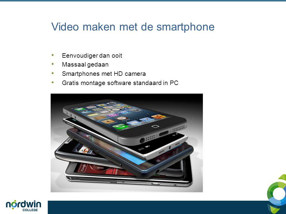 Video maken met de smartphone Eenvoudiger dan ooit Massaal gedaan Smartphones met HD camera Gratis montage software standaard in PC