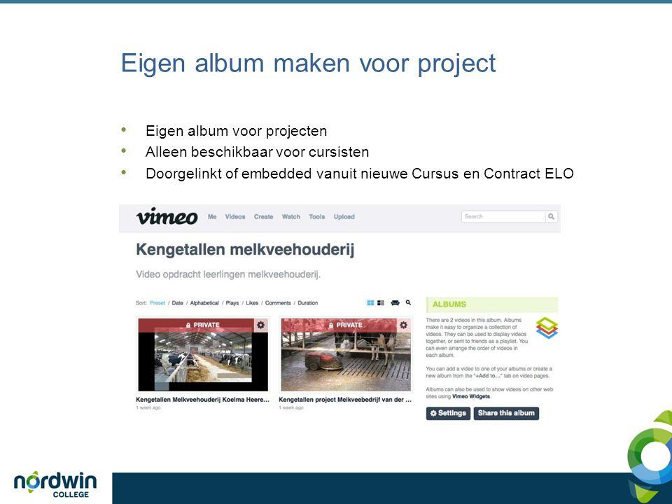 Eigen album maken voor project Eigen album voor projecten Alleen beschikbaar voor cursisten Doorgelinkt of embedded vanuit nieuwe Cursus en Contract E