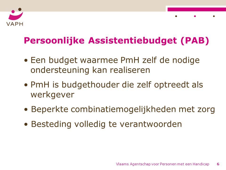 Persoonlijke Assistentiebudget (PAB) Een budget waarmee PmH zelf de nodige ondersteuning kan realiseren PmH is budgethouder die zelf optreedt als werk