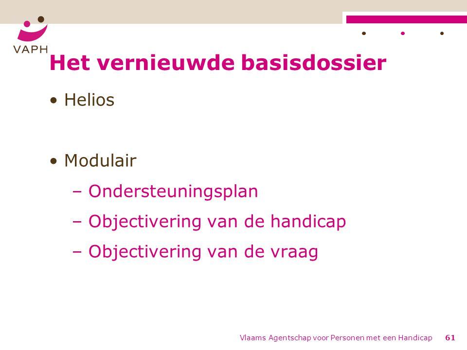 Helios Modulair – Ondersteuningsplan – Objectivering van de handicap – Objectivering van de vraag Vlaams Agentschap voor Personen met een Handicap61