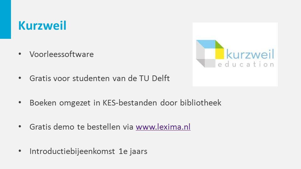 Kurzweil Voorleessoftware Gratis voor studenten van de TU Delft Boeken omgezet in KES-bestanden door bibliotheek Gratis demo te bestellen via www.lexi