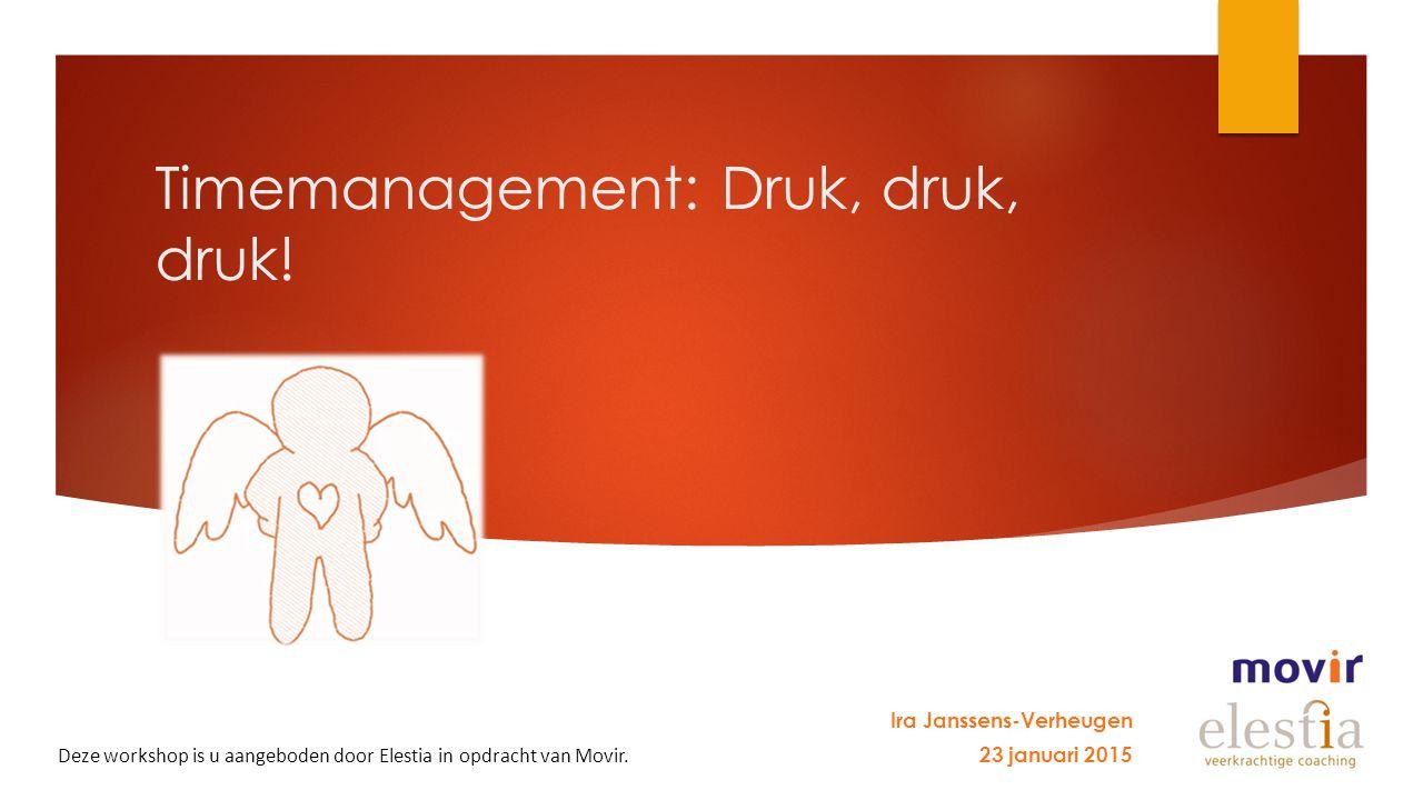 Timemanagement: Druk, druk, druk.