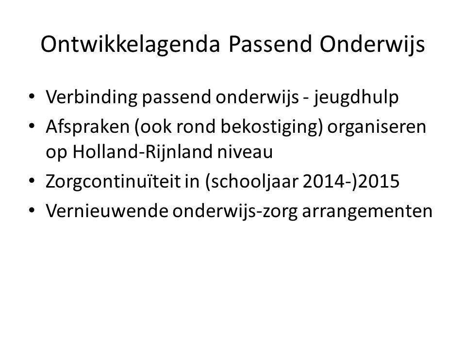Ontwikkelagenda Passend Onderwijs Verbinding passend onderwijs - jeugdhulp Afspraken (ook rond bekostiging) organiseren op Holland-Rijnland niveau Zor