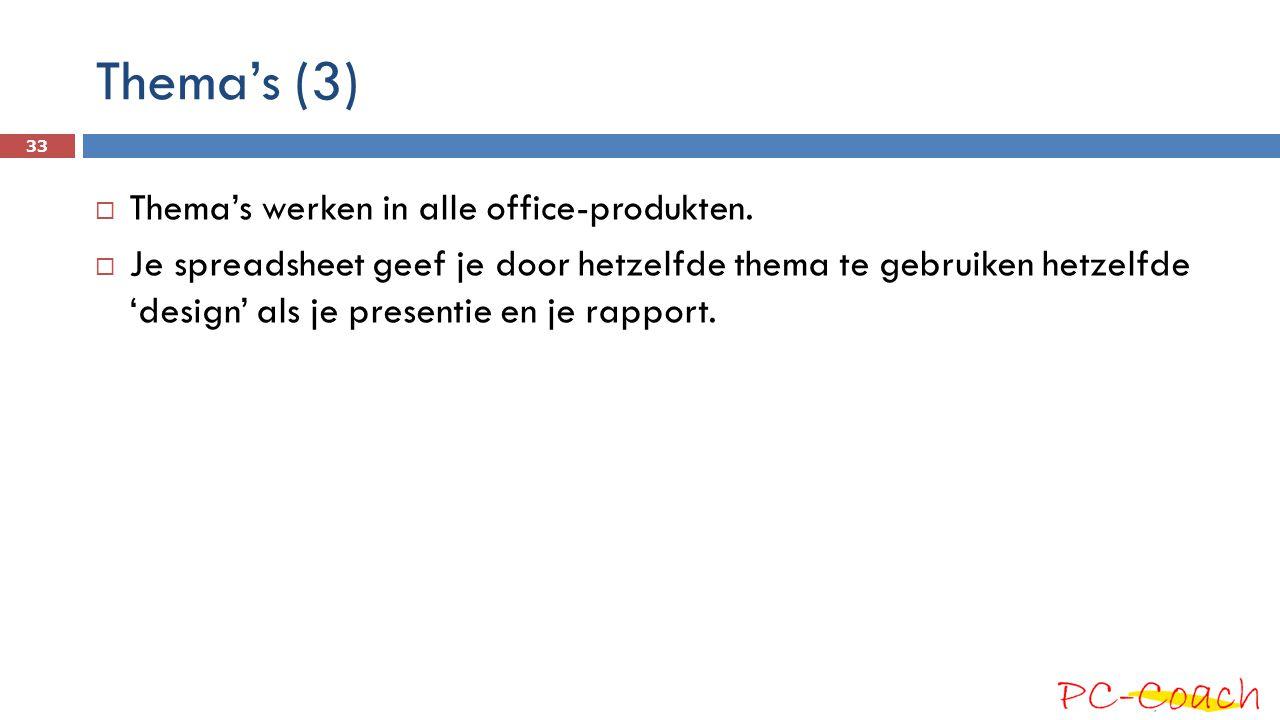 Thema's (3) 33  Thema's werken in alle office-produkten.  Je spreadsheet geef je door hetzelfde thema te gebruiken hetzelfde 'design' als je present