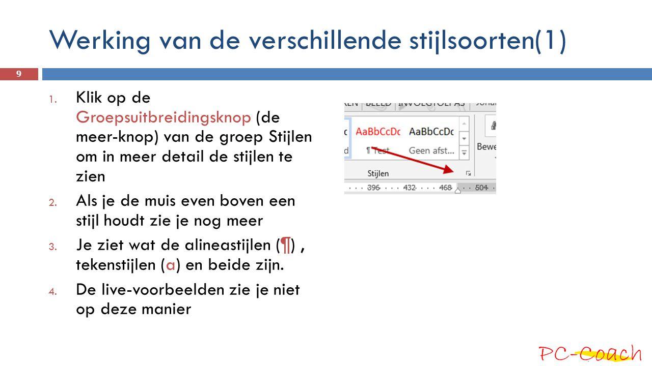 Werking van de verschillende stijlsoorten(1) 1. Klik op de Groepsuitbreidingsknop (de meer-knop) van de groep Stijlen om in meer detail de stijlen te