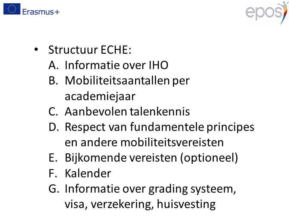 Structuur ECHE: A.Informatie over IHO B.Mobiliteitsaantallen per academiejaar C.Aanbevolen talenkennis D.Respect van fundamentele principes en andere