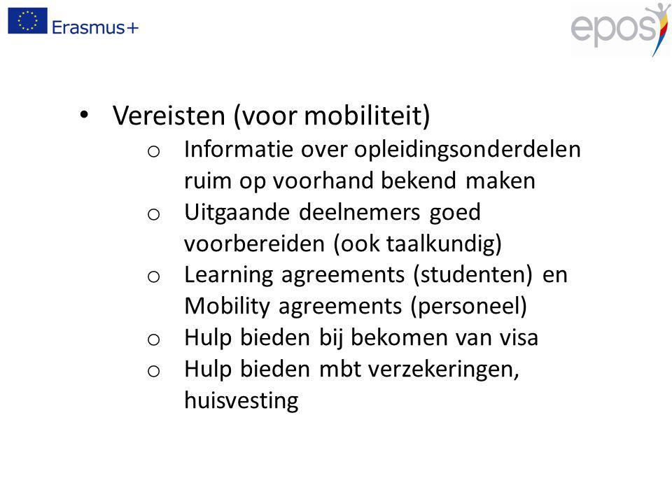 Vereisten (voor mobiliteit) o Informatie over opleidingsonderdelen ruim op voorhand bekend maken o Uitgaande deelnemers goed voorbereiden (ook taalkun