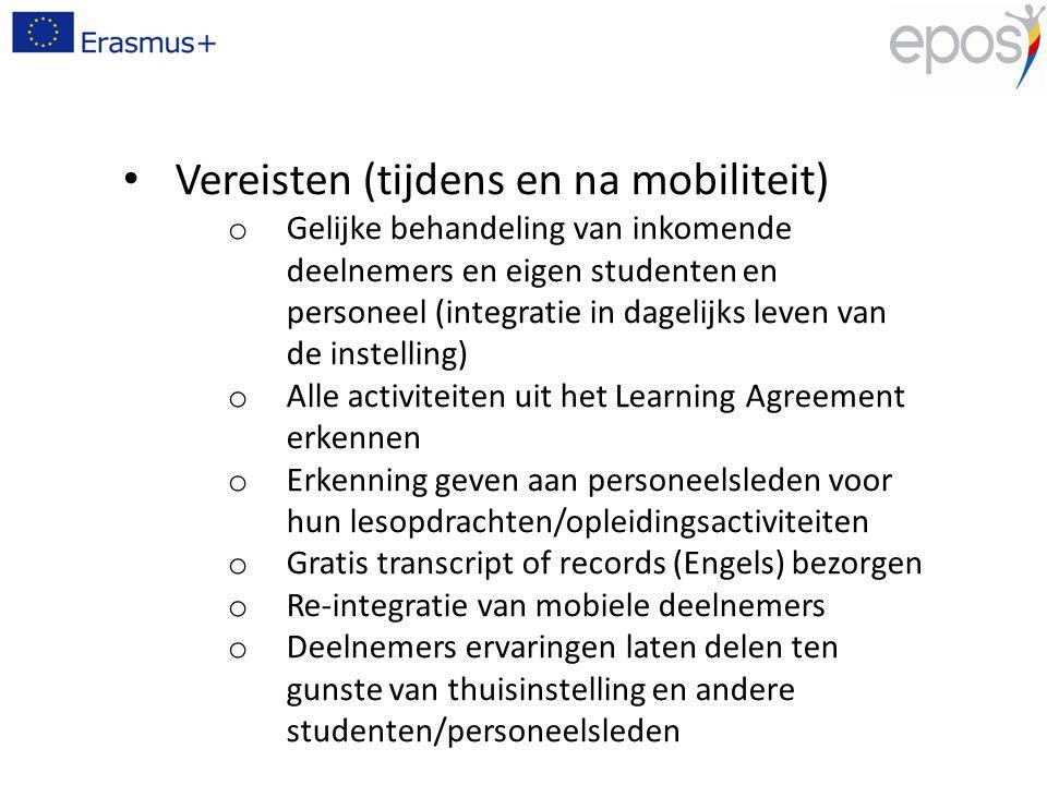 Vereisten (tijdens en na mobiliteit) o Gelijke behandeling van inkomende deelnemers en eigen studenten en personeel (integratie in dagelijks leven van