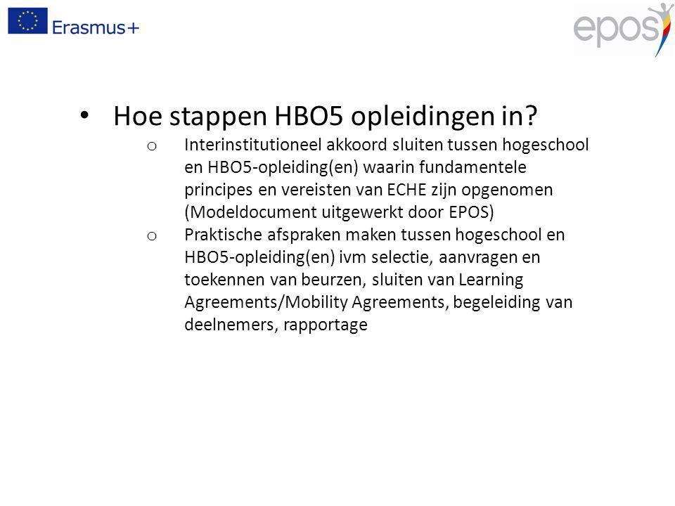 Hoe stappen HBO5 opleidingen in? o Interinstitutioneel akkoord sluiten tussen hogeschool en HBO5-opleiding(en) waarin fundamentele principes en vereis
