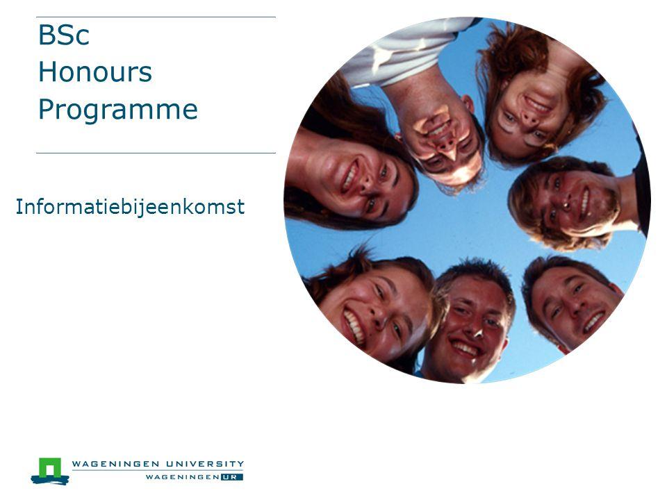30 credits extra Samenwerken met studenten uit andere opleidingen Verdieping binnen je eigen opleiding Persoonlijke ontwikkeling Voor gemotiveerde studenten die een stapje verder willen en kunnen Het BSc Honours Programme
