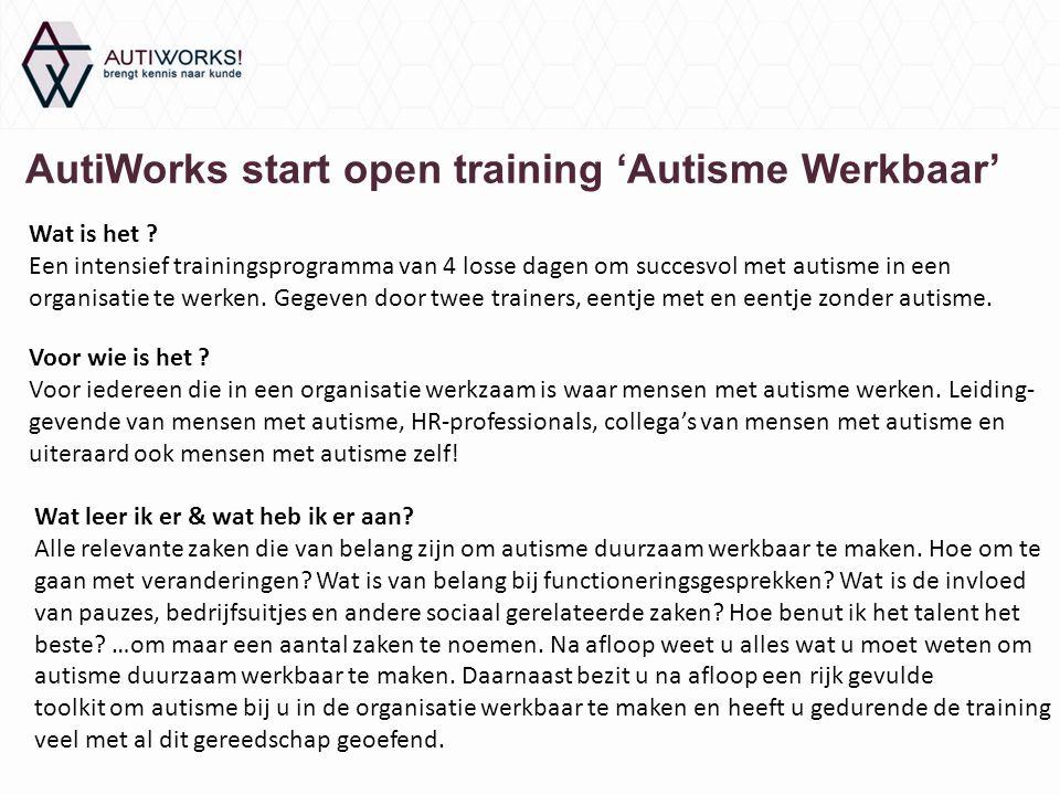 AutiWorks start open training 'Autisme Werkbaar' Wat is het ? Een intensief trainingsprogramma van 4 losse dagen om succesvol met autisme in een organ