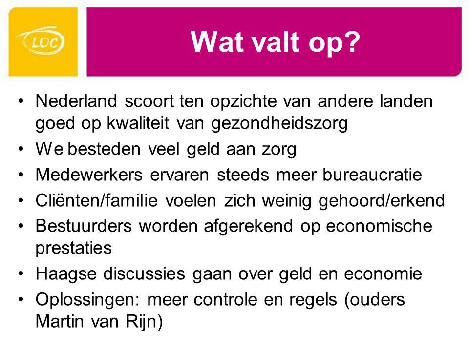 Wat valt op? Nederland scoort ten opzichte van andere landen goed op kwaliteit van gezondheidszorg We besteden veel geld aan zorg Medewerkers ervaren