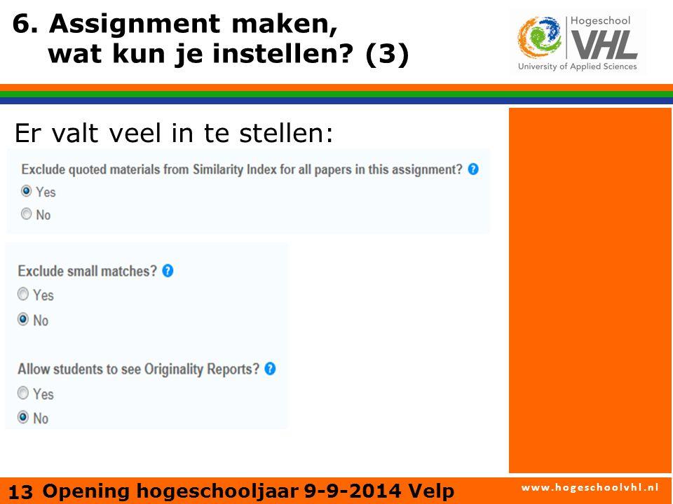www.hogeschoolvhl.nl 13 6. Assignment maken, wat kun je instellen.