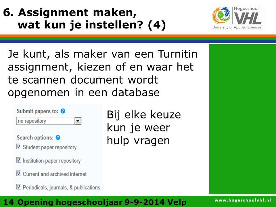 www.hogeschoolvhl.nl 6. Assignment maken, wat kun je instellen.